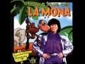 La Mona Jiménez - Mi querida ma